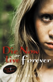 Die Now or Live Forever ebook by Anne Rooney