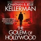 The Golem of Hollywood - A terrifying mystery of the supernatural livre audio by Jonathan Kellerman, Jesse Kellerman