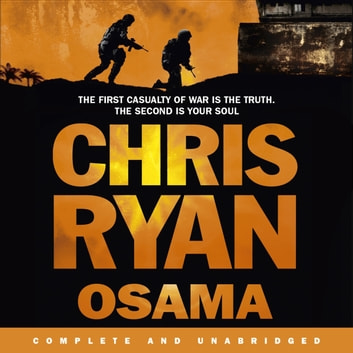 Osama - The first casualty of war is the truth, the second is your soul Audiolibro by Chris Ryan