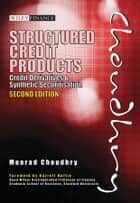 Structured Credit Products - Credit Derivatives and Synthetic Securitisation ebook by Moorad Choudhry