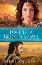 Love in a Broken Vessel ( Book #3) - A Novel ebook by