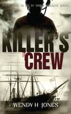 Killer's Crew ebook by Wendy H. Jones