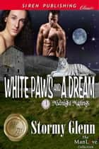 White Paws and a Dream ebook by Stormy Glenn