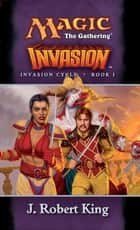 Invasion ebook by J. Robert King