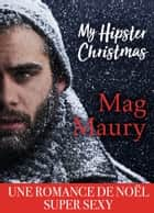 My Hipster Christmas eBook by Mag Maury