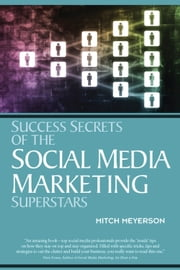 Success Secrets of the Social Media Marketing Superstars ebook by Mitch Meyerson