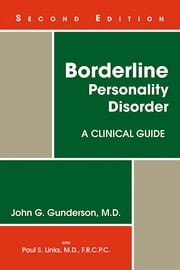 Borderline Personality Disorder - A Clinical Guide ebook by John G. Gunderson