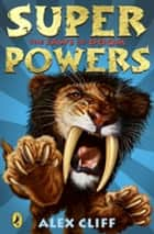 Superpowers: The Jaws of Doom ebook by Alex Cliff, Linda Chapman