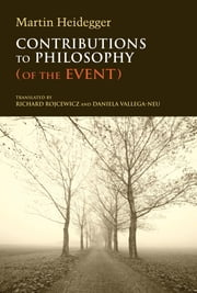 Contributions to Philosophy (Of the Event) ebook by Martin Heidegger, Richard Rojcewicz, Daniela Vallega-Neu