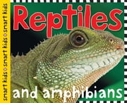 Smart Kids: Reptiles and Amphibians ekitaplar by Roger Priddy