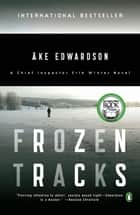 Frozen Tracks ebook by Ake Edwardson,Laurie Thompson