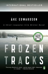 Frozen Tracks - A Chief Inspector Erik Winter Novel ebook by Ake Edwardson