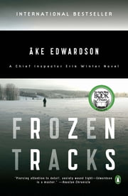 Frozen Tracks - A Chief Inspector Erik Winter Novel ebook by Ake Edwardson,Laurie Thompson