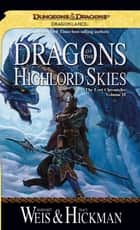 Dragons of the Highlord Skies - Lost Chronicles, Volume Two ebook by Margaret Weis, Tracy Hickman