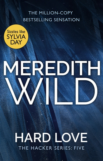 Hard Love - (The Hacker Series, Book 5) ebook by Meredith Wild