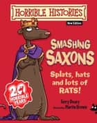 Horrible Histories: Smashing Saxons (New Edition) ebook by Terry Deary