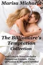 The Billionaire's Temptation Collection ebook by Marisa Michaels