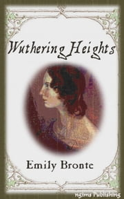 Wuthering Heights (Illustrated + FREE audiobook link + Active TOC) ebook by Emily Bronte