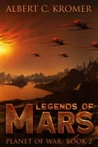 Legends of Mars ebook by Albert C. Kromer