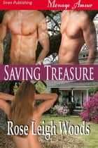 Saving Treasure ebook by Rose Leigh Woods