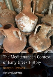 The Mediterranean Context of Early Greek History ebook by Nancy H. Demand