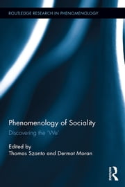 The Phenomenology of Sociality - Discovering the 'We' ebook by Thomas Szanto,Dermot Moran