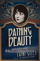 Bathing Beauty - A Novel of Marie Prevost ebook by Laini Giles
