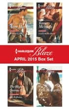 Harlequin Blaze April 2015 Box Set - Wicked Secrets\The Mighty Quinns: Eli\Good with His Hands\Deep Focus ebook by Anne Marsh, Kate Hoffmann, Tanya Michaels,...