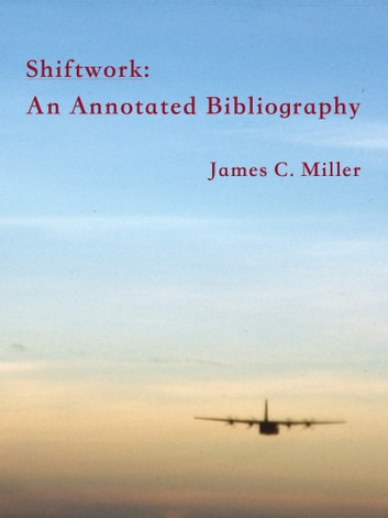 Shiftwork: An Annotated Bibliography ebook by James C. Miller