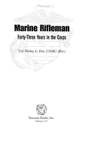 Marine Rifleman ebook by Col. Wesley L. Fox, USMC (Ret.)