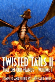 TWISTED TAILS II ebook by Edited by J. Richard Jacobs