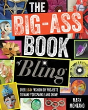 The Big-Ass Book of Bling ebook by Mark Montano