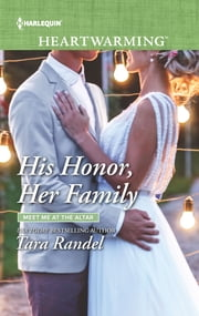 His Honor, Her Family - A Clean Romance ebook by Tara Randel