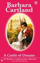 A Castle Of Dreams ebook by Barbara Cartland
