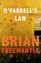 O'Farrell's Law ebook by Brian Freemantle