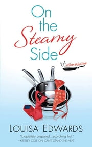 On the Steamy Side - A Recipe for Love Novel ebook by Louisa Edwards