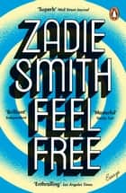 Feel Free - Essays ebook by Zadie Smith