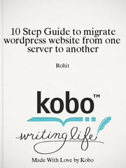 10 Step Guide to migrate wordpress website from one server to another ebook by Rohit