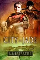 City of Jade ebook by L.J. LaBarthe