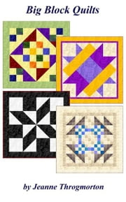 Big Block Quilts ebook by Jeanne Throgmorton