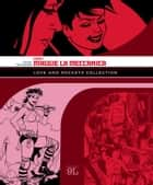 Love and Rockets Collection. Locas 1: Maggie la meccanica (9L) ebook by Jaime Hernandez