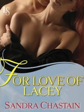 For Love of Lacey - A Loveswept Classic Romance ebook by Sandra Chastain