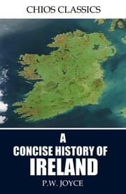 A Concise History of Ireland ebook by P.W. Joyce