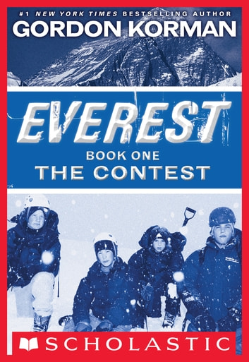 Everest book one the contest ebook by gordon korman 9780545666350 everest book one the contest ebook by gordon korman fandeluxe Images