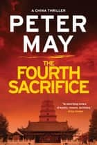 The Fourth Sacrifice ebook by Peter May
