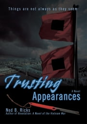 Trusting Appearances - Things are not always as they seem ebook by Ned Ricks