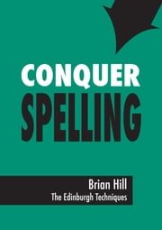 Conquer Spelling ebook by Brian Hill