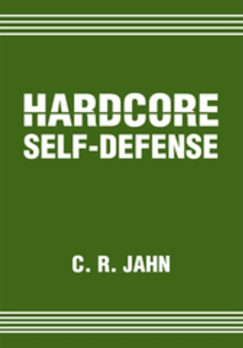 Hardcore Self-Defense ebook by C. R. Jahn