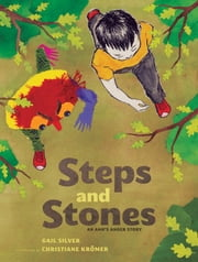 Steps and Stones IPad Edition - An Anh's Anger Story ebook by Gail Silver