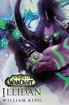 World of Warcraft: Illidan ebook by William King